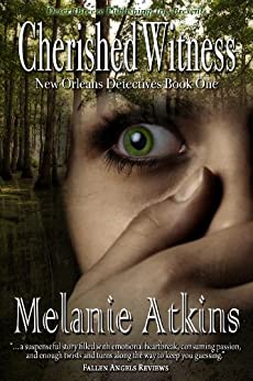 Cherished Witness (New Orleans Detectives Book 1) by [Atkins, Melanie]