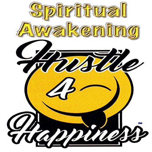 Hustle for Happiness- Spiritual Awakening