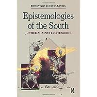 Epistemologies of the South: Justice Against Epistemicide (Paradigm)