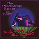 Filthiest Show in Town [Import allemand]