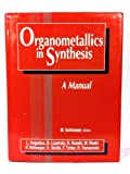 Organometallics in Synthesis : A Manual, , 0471936375