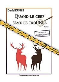 Quand le cerf sème le trouble par Daniel Dugès