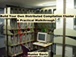 Build Your Own Distributed Compilatio...