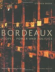 Bordeaux: People, Power and Politics
