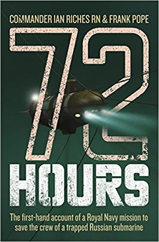 Book 72 Hours: The First-Hand Account of a Royal Navy Mission to Save the Crew of a Trapped Russian Submarine