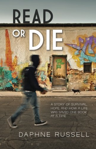 (Read or Die: A Story of Survival, Hope, and How a Life Was Saved One Book at a)
