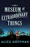 The Museum of Extraordinary Things by Alice Hoffman front cover