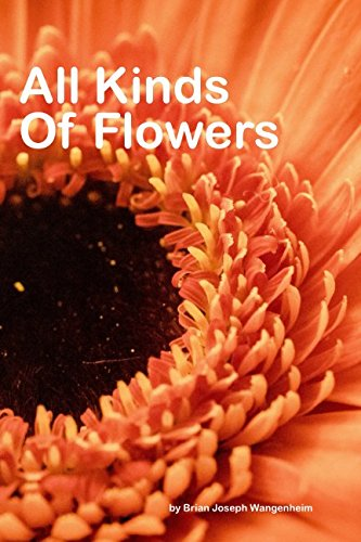 All Kinds Of Flowers: beautiful pictures of flowers by Independently published