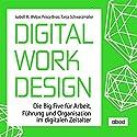 Digital Work Design: Die Big Five für Arbeit, Führung und Organisation im digitalen Zeitalter Hörbuch von Isabell M. Welpe, Prisca Brosi, Tanja Schwarzmüller Gesprochen von: Matthias Lühn