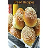 BREAD COOKBOOK: Low Crab Bread Cookbook for Keto Easy Keto Bread Recipes For every member of the familyFor Weight Loss and Healthy Living