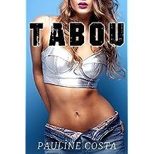 TABOU - Compilation Erotique: (3 nouvelles chaudes, Sexe à Plusieurs, HARD, Interdits) (French Edition)
