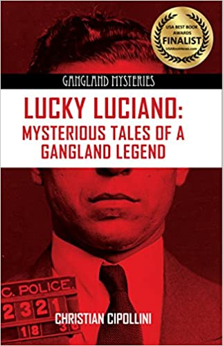 Mysterious Tales of a Gangland Legend Lucky Luciano