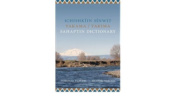 Ichishk/íin Sinwit Yakama Yakima Sahaptin Dictionary