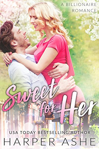Sweet for Her: A Billionaire Romance (Sweet Curves Book 3) -