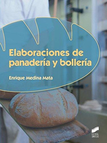 Elaboraciones de panadería y bollería (Industrias alimentarias nº 75) (Spanish Edition)