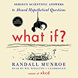 What If?: Serious Scientific Answers to Absurd Hypothetical Questions: Library Edition