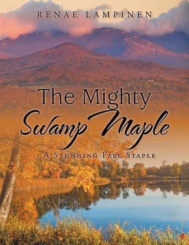 The Mighty Swamp Maple: ...a Stunning Fall Staple pdf epub