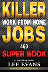 What's in This Book?Killer Work from Home Jobs: 460 Jobs SUPER BOOK, has 160 NEW jobs, 200 jobs from Killer Work from Home Jobs 1, and 100 jobs from Killer Work from Home Jobs 2.  There's no story.  No lessons.  Just jobs!  Economical too - i...