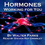 Hormones, Working for You | Walter Parks