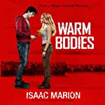 Warm Bodies: A Novel | Isaac Marion