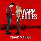 Warm Bodies: A Novel | Isaac Marion