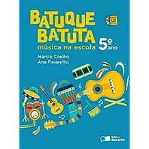 Batuque Batuta. Música na Escola. 5º Ano