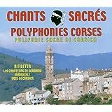 Chants Sacrés Et Polyphonies Corses - A Filetta, Les Chanteurs De Sermanu, Madricale, Voce Di Corsic