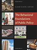 The Behavioral Foundations of Public Policy, , 0691137560