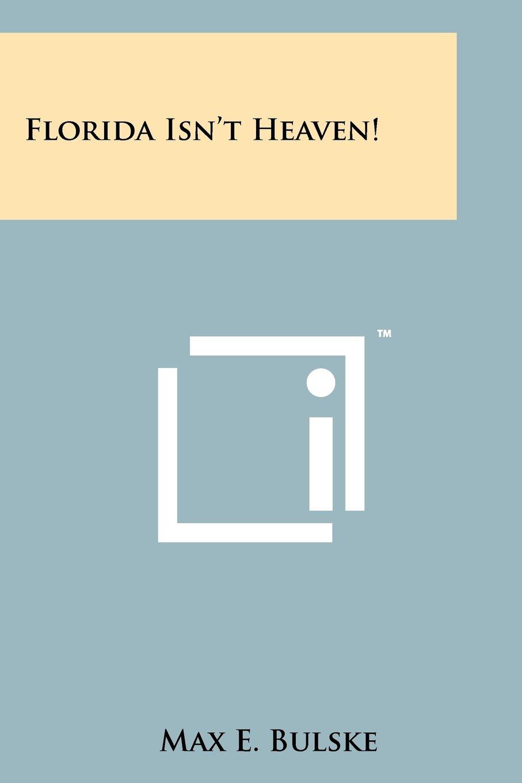 Read Online Florida Isn't Heaven! ebook