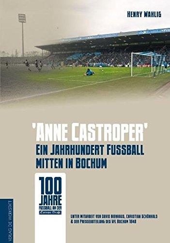 anne Castroper: Ein Jahrhundert Fußball mitten in Bochum