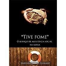 Tive Fome: O Serviço de Assistência Social na igreja (Liderança Cristã Livro 8)