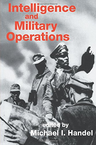 Intelligence and Military Operations (Studies in Intelligence)