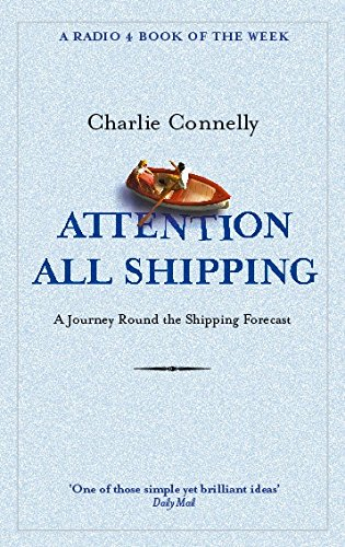 Attention All Shipping (Radio 4 Book Of The Week)