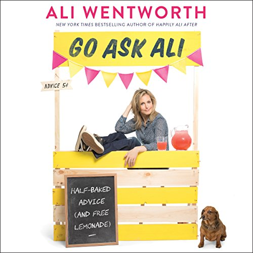 Go Ask Ali: Half-Baked Advice (and Free Lemonade) by Harper Audio