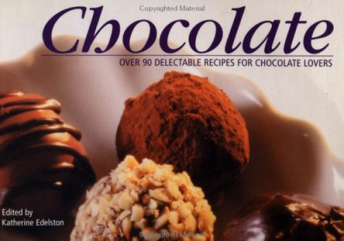 Chocolate: Over 90 Recipes for Chocolate Lovers