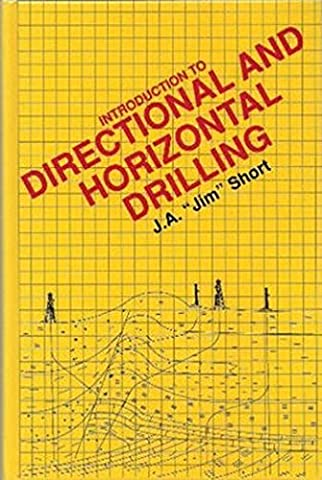 Introduction to Directional and Horizontal Drilling (Horizontal Well Technology)