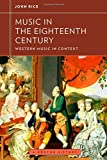 Music in the Eighteenth Century (Western Music in Context: A Norton History)