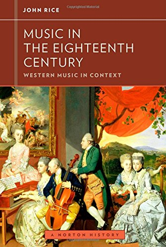 Music in the Eighteenth Century (Western Music in Context: A Norton History) (Century 18th Music)