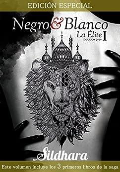 La Élite: Diarios 2010 (Volumen I) EDICIÓN ESPECIAL (Saga Negro&Blanco) (Spanish Edition) by [Sildhara]