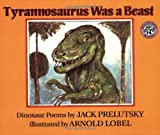 Tyrannosaurus Was a Beast, Jack Prelutsky, 0688115691
