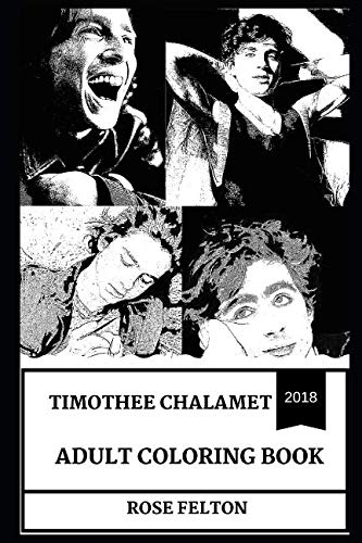(Timothee Chalamet Adult Coloring Book: Academy Award Nominee and Millennial Movie Icon, Hot Model and Prodigy Actor Inspired Adult Coloring Book (Timothee Chalamet)