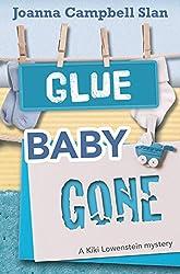 Glue, Baby, Gone (A Kiki Lowenstein Scrap-N-Craft Mystery Book 12)