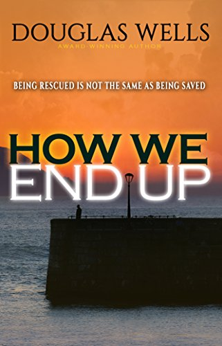 How We End Up by [Wells, Douglas]
