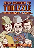 Tales Designed To Thrizzle Volume Two (Vol. 2)