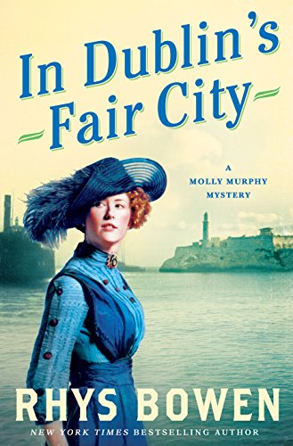 In Dublin's Fair City: A Molly Murphy Mystery (Molly Murphy Mysteries Book 6)