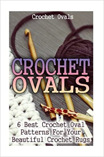 Crochet Ovals 6 Best Crochet Oval Patterns For Your Beautiful