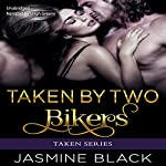 Taken by Two Bikers | Jasmine Black