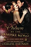 Chosen by the Vampire Kings: Volume 1
