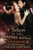 Chosen by the Vampire Kings (The Chosen Series) (Volume 1) by  Charlene Hartnady in stock, buy online here