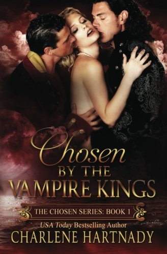 Chosen by the Vampire Kings (The Chosen Series) (Volume 1) by CreateSpace Independent Publishing Platform